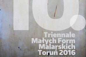 10 Triennale Małych Form Malarskich, Toruń